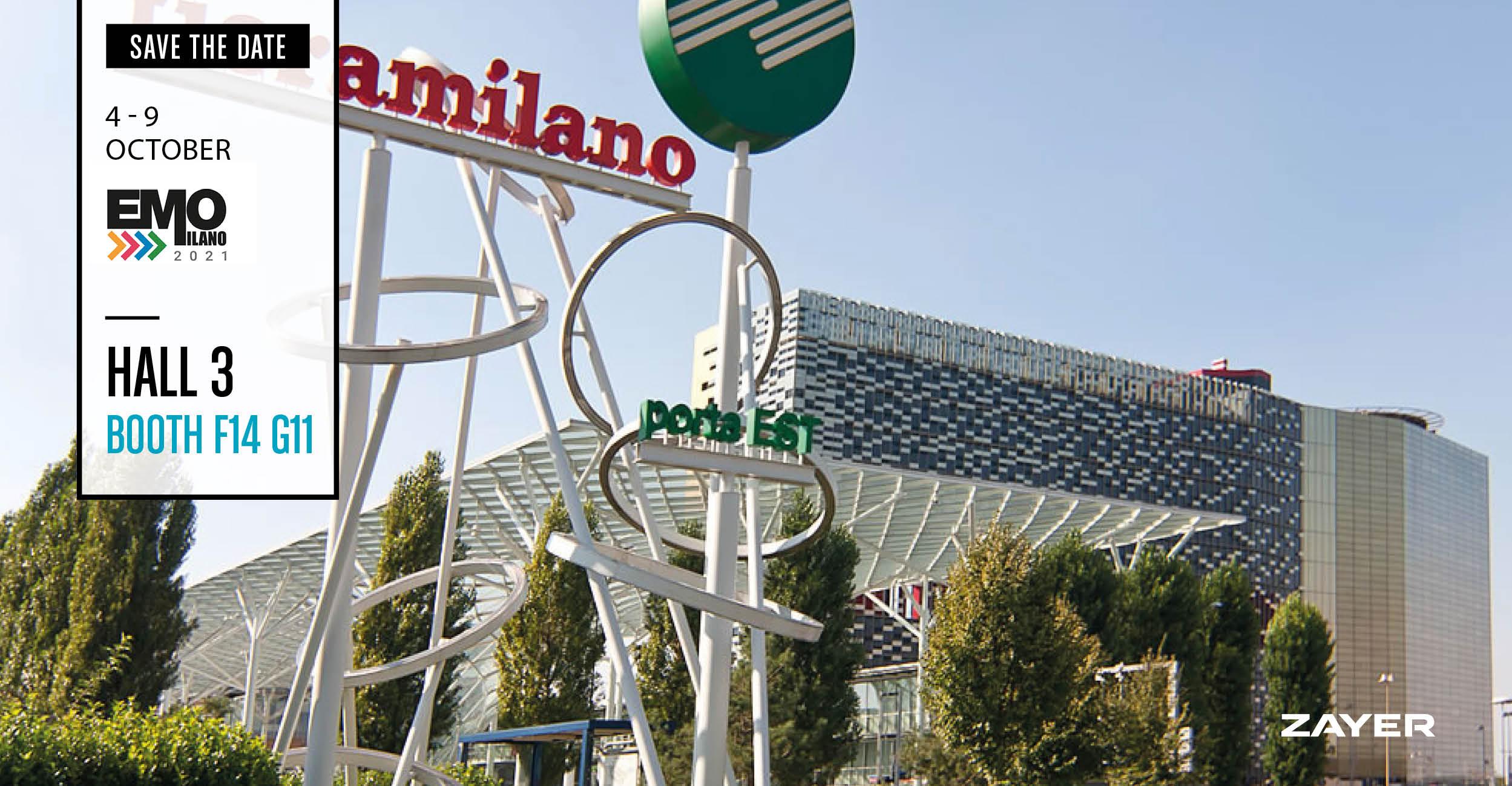 ZAYER willbe attending EMO Milano 2021